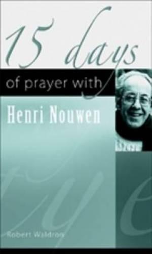 15 Days of Prayer with Henri Nouwen