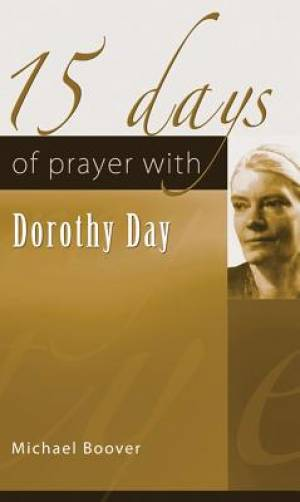 15 Days of Prayer with Dorothy Day
