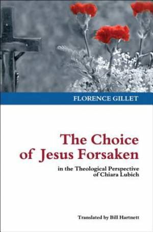 The Choice of Jesus Forsaken