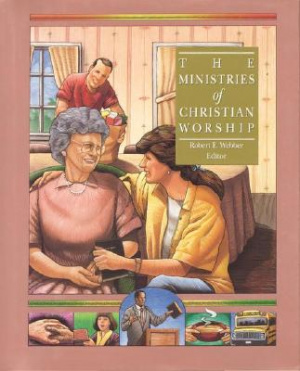 Ministries of Christian Worship ; Complete Library of Christian Worship 7