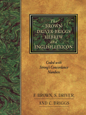 The Brown-Driver-Briggs Hebrew-English Lexicon