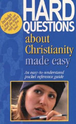 Hard Questions About Christianity Made Easy