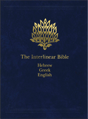 The Interlinear Bible: Hebrew - Greek - English