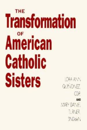 The Transformation of American Catholic Sisters