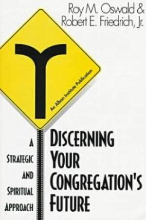 Discerning Your Congregation's Future: a Strategic and Spiritual Approach
