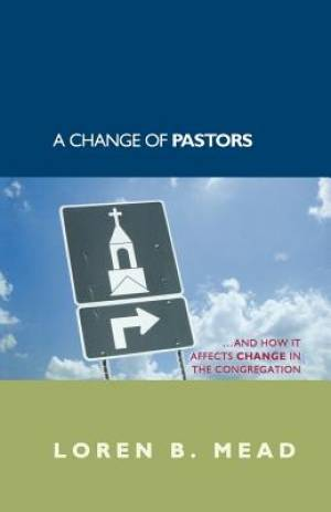 A Change of Pastors ... and How It Affects Change in the Congregation