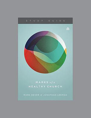 Marks of a Healthy Church Study Guide