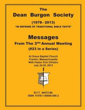 The Dean Burgon Society Messages 2013