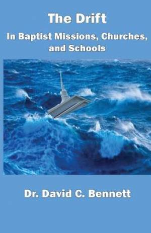 The Drift in Baptist Missions, Churches, and Schools