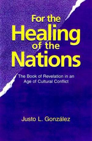 FOR THE HEALING OF THE NATIONS