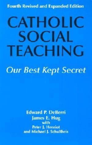 Catholic Social Teaching: Our Best Kept Secret