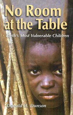 No Room at the Table: Earth`s Most Vulnerable Children