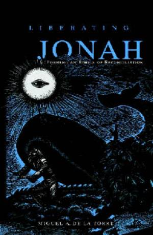 Liberating Jonah: Forming an Ethic of Reconciliation