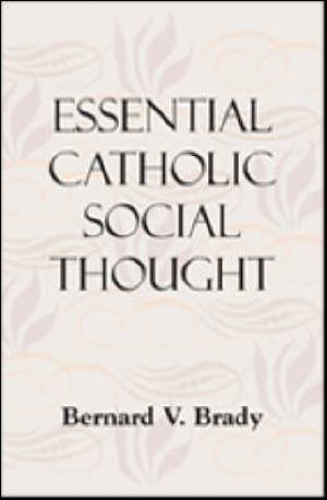 Essential Catholic Social Thought