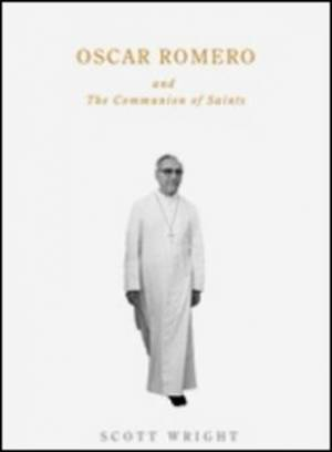 Oscar Romero And The Communion Of Saints