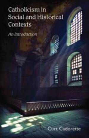 Catholicism in Social and Historical Contexts