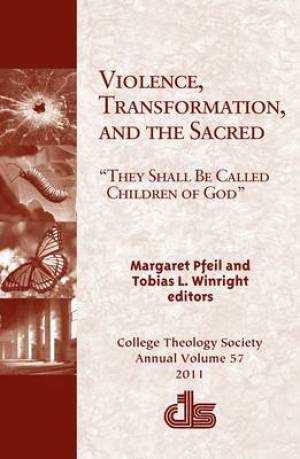 Violence, Transformation, and the Sacred