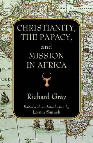 Christianity, the Papacy and Mission in Africa