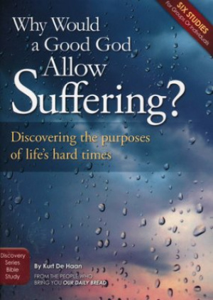 Why Would A Good God Allow Suffering?