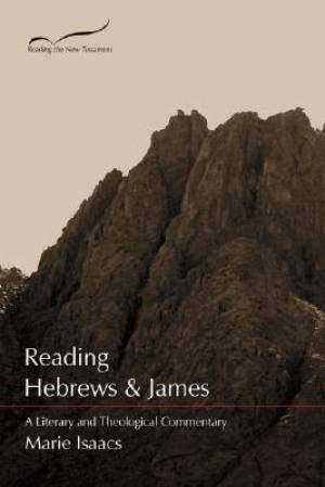Hebrews & James : Literary and Theological Commentary