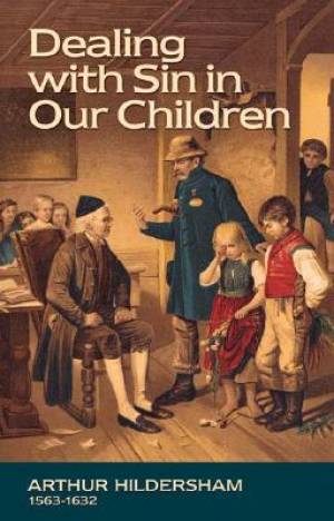 Dealing With Sin In Our Children Booklet