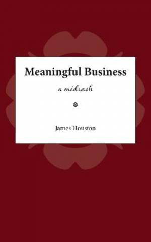 Meaningful Business: A Midrash
