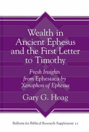 Wealth in Ancient Ephesus and the First Letter to Timothy