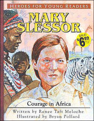 Marry Slessor: Courage In America