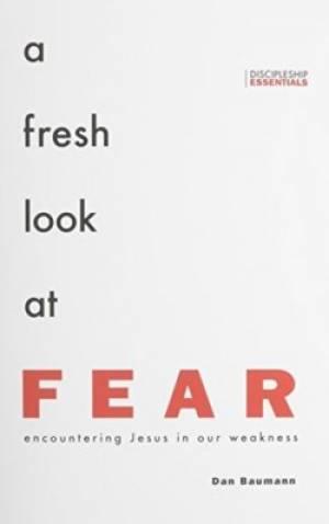 Fresh Look At Fear, A