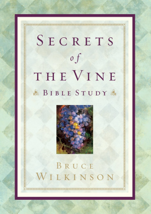 Secrets of the Vine: Bible Study
