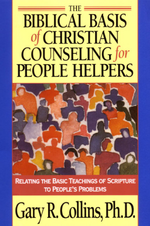 Biblical Basis of Christian Counselling for People Helpers