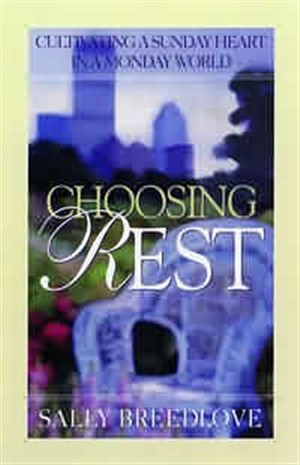 Choosing Rest: Cultivating a Sunday Heart in a Monday World