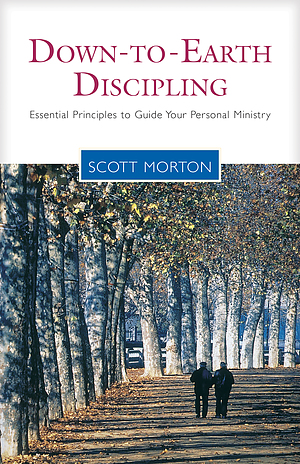 Down to Earth Discipling: Essential Principles to Guide Your Personal Ministry