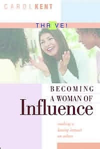 Becoming a Woman of Influence: Making a Lasting Impact on Others THRiVE Edition
