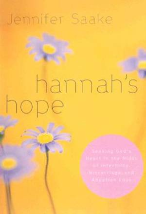 Hannah's Hope: Seeking God's Heart In The Midst Of Infertility