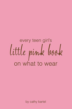Every Teen Girl's Little Pink Book On What To Wear