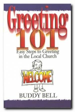 Greeting 101 : Easy Steps To Greeting In The Local Church