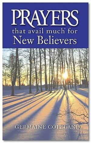 Prayers That Avail Much For New Believer