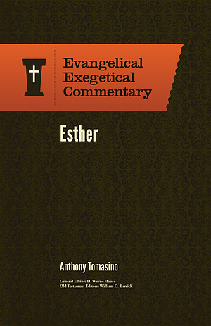Esther: Evangelical Exegetical Commentary