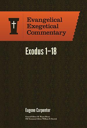 Exodus 1-18: Evangelical Exegetical Commentary