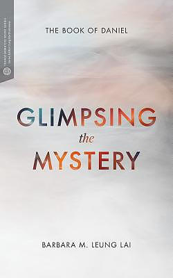Glimpsing the Mystery: The Book of Daniel
