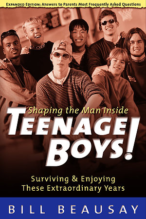 Teenage Boys!: Shaping the Man Inside : Surviving & Enjoying These Extraordinary Years