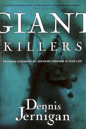 Giant Killers : Crushing Strongholds Securing Freedom In Your Life