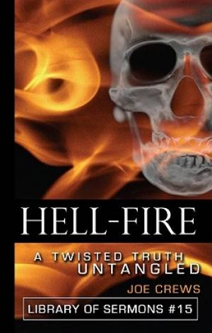 Hell Fire : A Twisted Truth Untangled