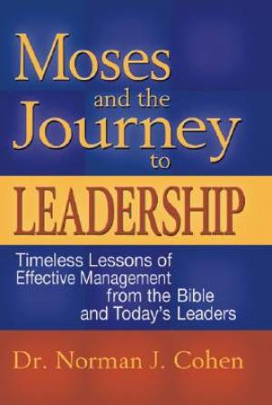 Moses and the Journey to Leadership