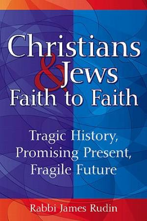 Christians & Jews: Faith to Faith