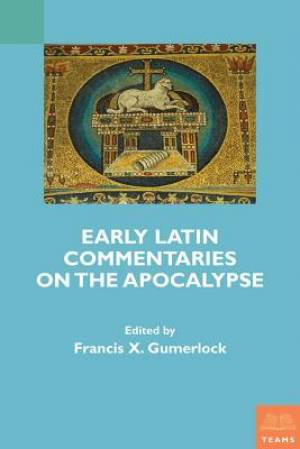 Early Latin Commentaries on the Apocalypse