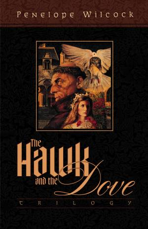 Hawk and the Dove: a Trilogy
