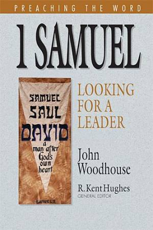 1 Samuel : Preaching the Word