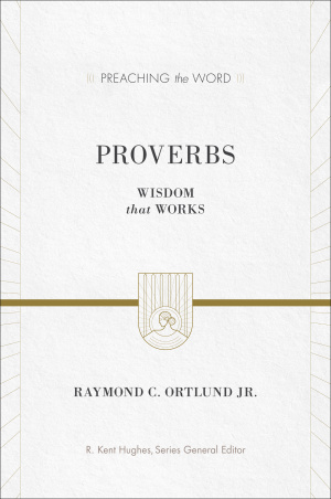 Proverbs : Wisdom That Works